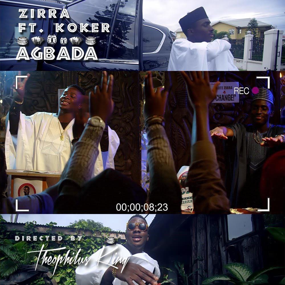 New Video:Zirra ft Koker- Agbada
