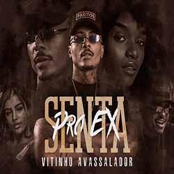 Senta Pro Ex – MC Vitinho Avassalador