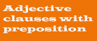 Adjective clauses with preposition