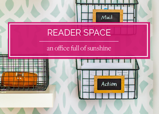 8 Reader Space: An Office Full of Sunshine