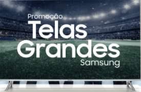Promoção Telas Grandes Samsung 2018 Televisores Assistir Copa do Mundo