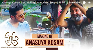 Anasuya Kosam Song Making  A Aa Video Songs  Nithiin  Samantha