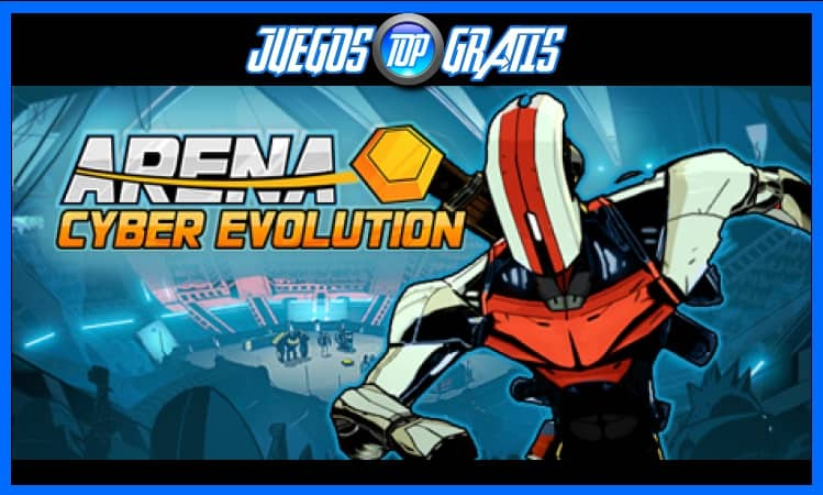 Descarga Arena: Cyber Evolution