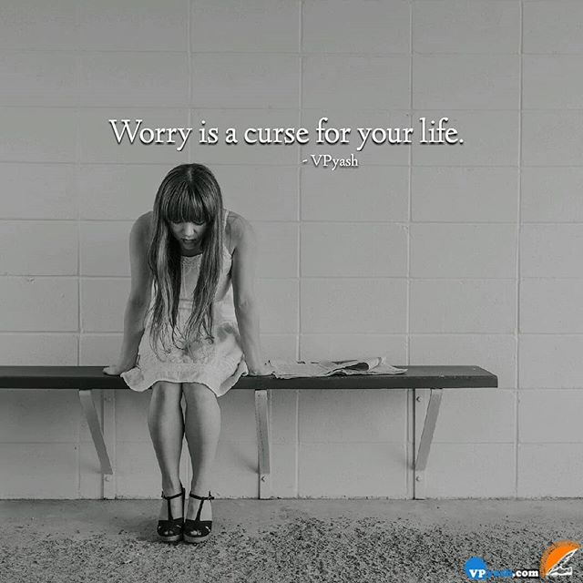 Worry Is A Curse