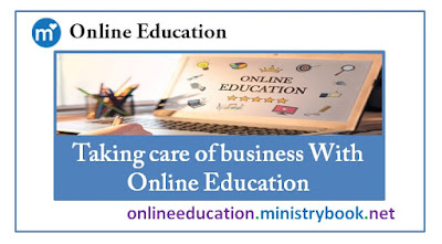 Taking care of business With Online Education