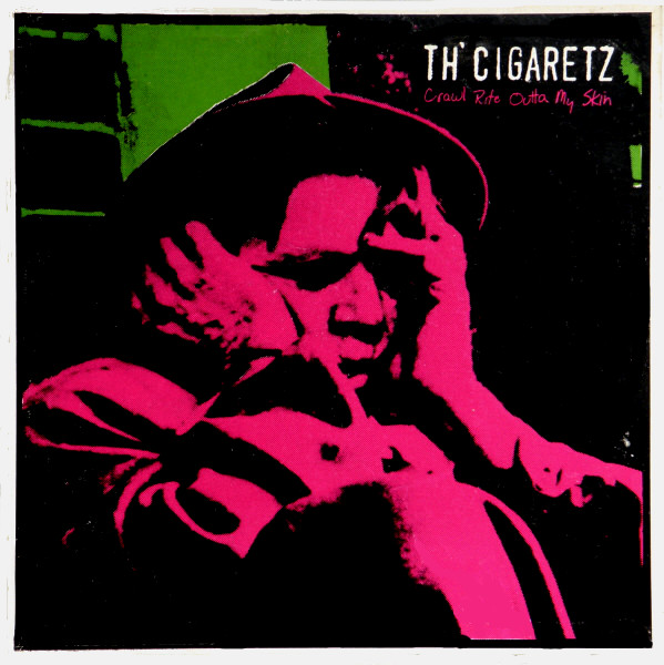 OLD, WEAK BUT ALWAYS A WANKER - THE PUNK YEARS: TH' CIGARETZ - Crawl