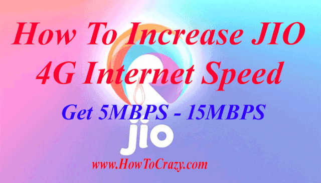 How To Increase JIO 4G Internet Speed upto 5 MBPS / Working VPN Tricks To Get 5MBPS Speed in JIO 4G Sim