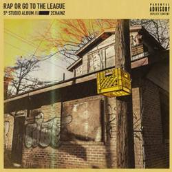 CD Rap or Go to the League – 2 Chainz 2019