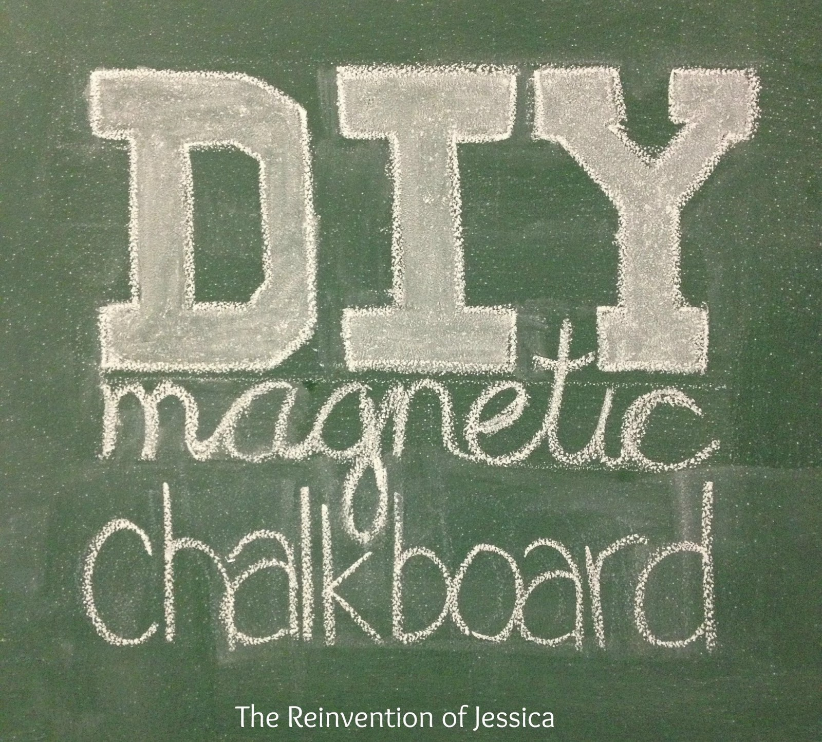 DIY Magnetic Chalkboard - The Reinvention of Jessica
