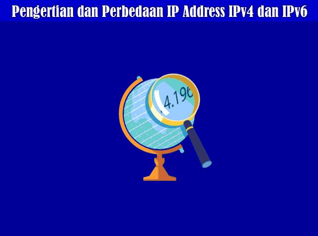 Pengertian dan Perbedaan IP Address IPv4 dan IPv6
