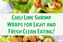 Chili Lime Shrimp Wraps for Light and Fresh Clean Eating!