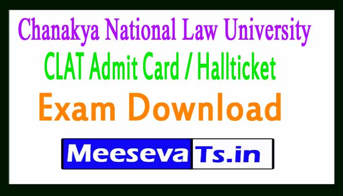 Chanakya National Law University CLAT Admit Card / Hallticket Download