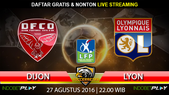 Prediksi Dijon vs Lyon 27 Agustus 2016 (Liga Prancis)