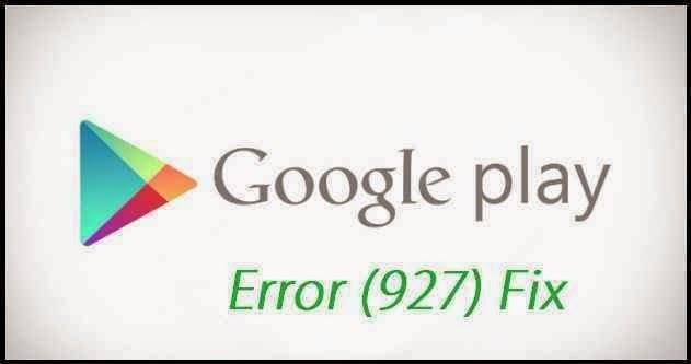 google-play-store-error-927