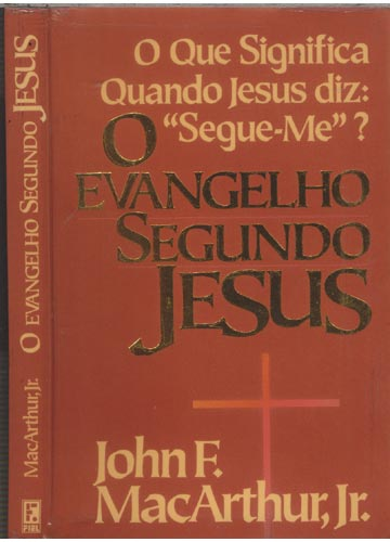 John MacArthur-O Evangelho Segundo Jesus-