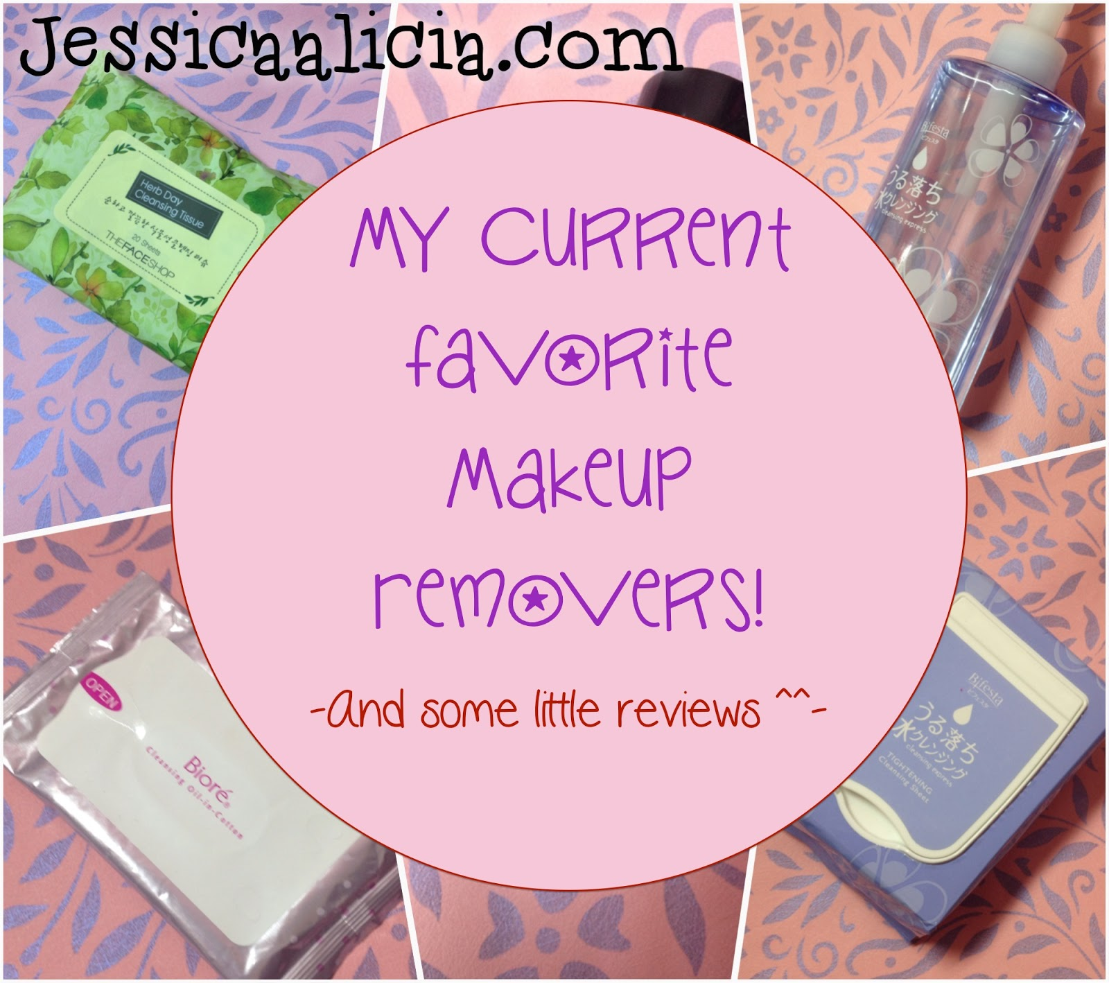My Current Favorite Makeup Removers! by Jessica Alicia