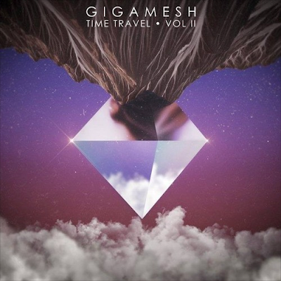 Gigamesh Unveils 'Time Travel Vol II'