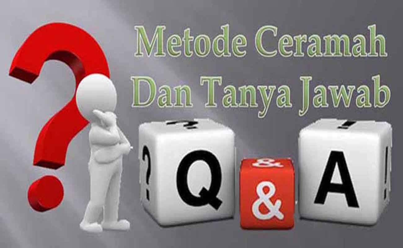 Metode Ceramah dan Tanya Jawab