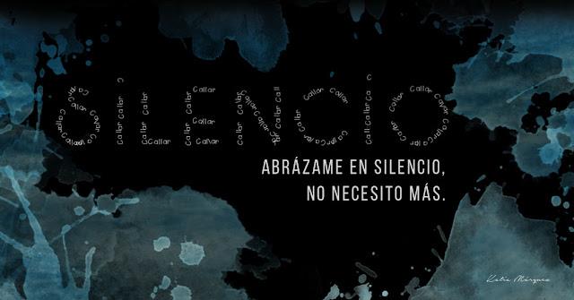 Silencio, Abrázame en silencio,,no necesito más