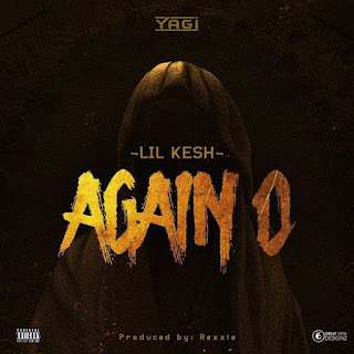 Download Mp3 : Lil Kesh – Again O ( prod by Rexxie )