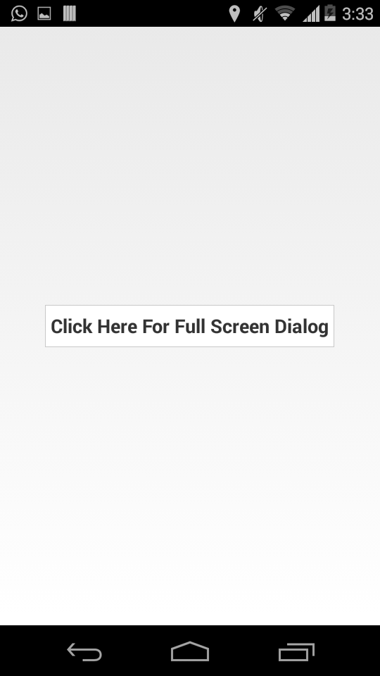 Android Code: Full Screen Dialog Example