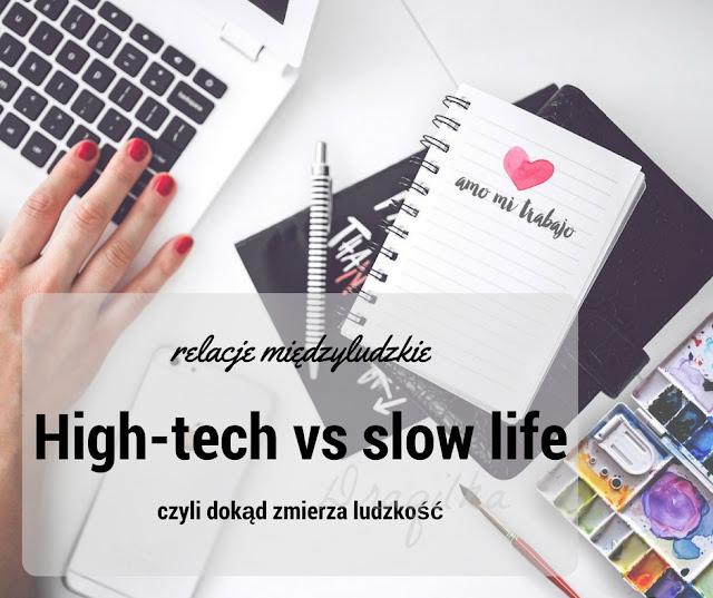 High-tech vs slow life ... Ty którą drogą idziesz?