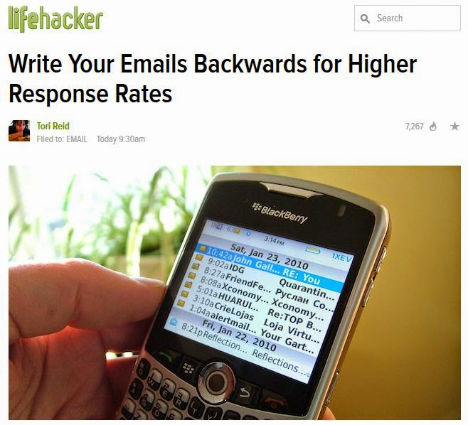 http://lifehacker.com/write-your-emails-backwards-for-higher-response-rates-1631043479