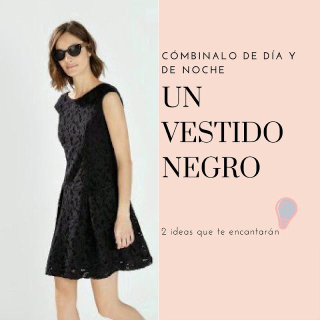 ideas para combinar un vestido negro día y noche