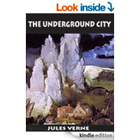 The Underground City, or, the Child of the Cavern by Jules Verne