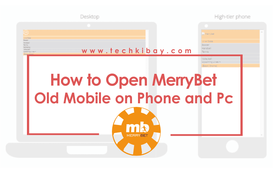 MerryBet Old Mobile Site: How To Open & Use On Any Phone