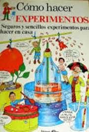 COMO HACER EXPERIMENTOS  EN CASA (INFANTIL)