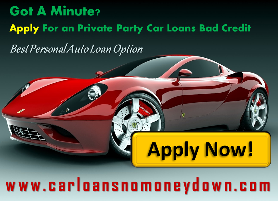 how to get used car loans bad credit private party. Black Bedroom Furniture Sets. Home Design Ideas