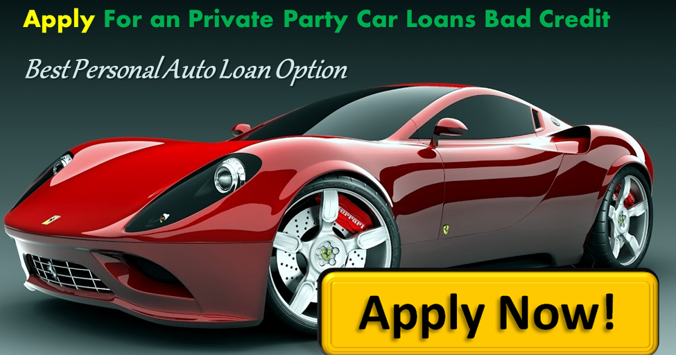 Bad Credit Used Car Loan Private Party