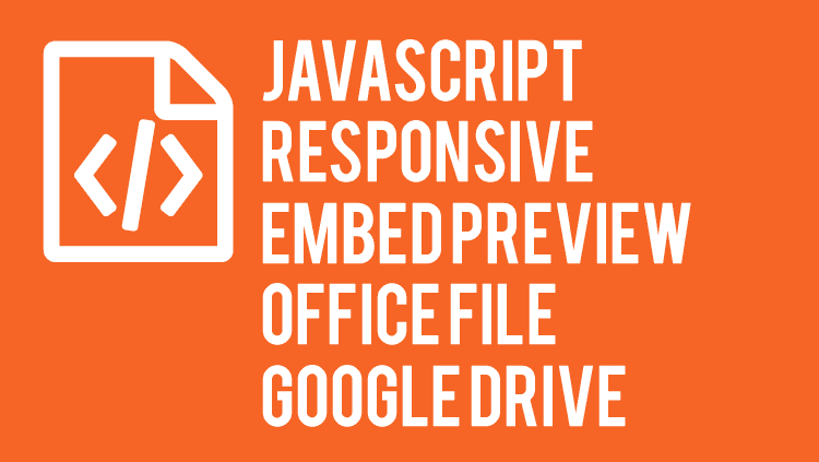 Javascript Responsive Embed Preview Office File Google Drive