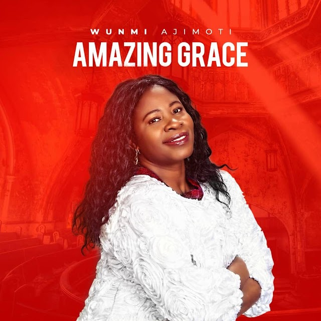"[DOWNLOAD]: Wunmi Ajumoti drops ""Amazing Grace"" New Single"