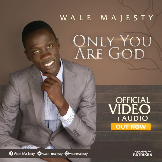 [Music + Video] : Wale Majesty – Only You Are God