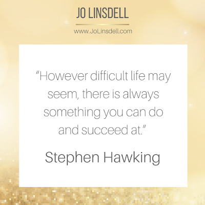 """However difficult life may seem, there is always something you can do and succeed at."" —Stephen Hawking #Quote #QOTD"