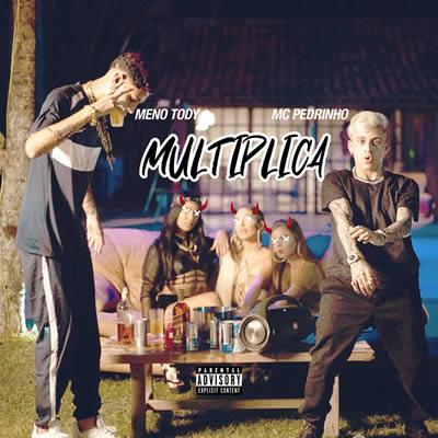 Multiplica - Meno Tody (com MC Pedrinho)