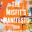 My #Misfit Story for Publication Day of The Misfit's Manifesto by Lidia Yuknavitch (TED Books/Simon & Schuster)