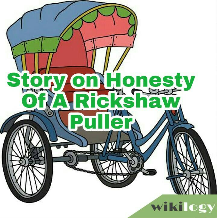 Honesty Of A Rickshaw Puller Story
