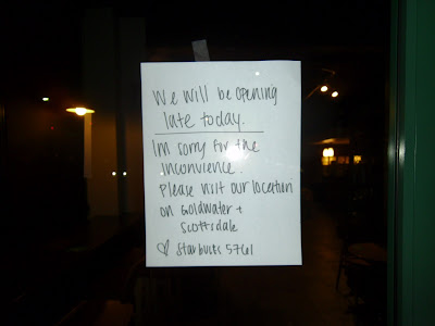 Starbucks We Will Be Opening Late Today Sign