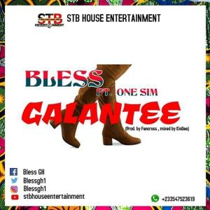 Bless Ft One Sim – Galantee (Prod By Fancross Mixed By Kindee)