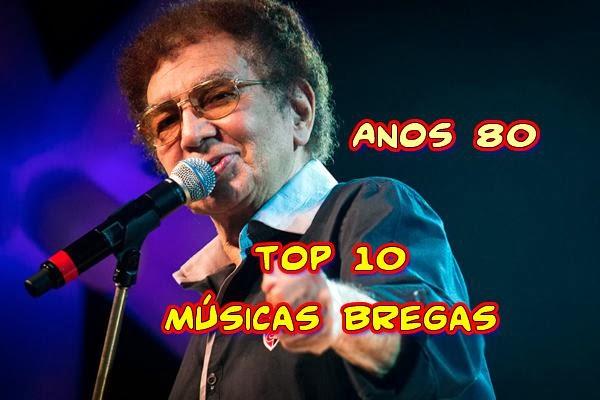Anos 80 - Top 10 de Músicas Bregas