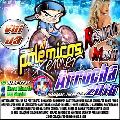 CD ARROCHA VOL.03 EQUIPE P.D.K / PARCERIA / RESUMO DO MELODY / 18/03/2016