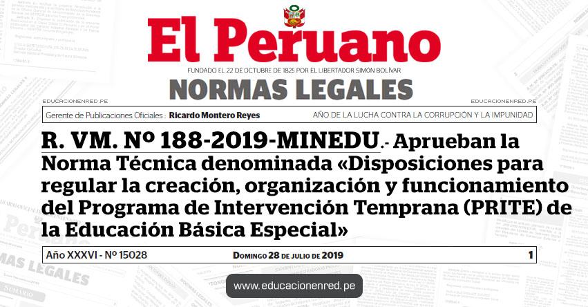 R. VM. Nº 188-2019-MINEDU - Aprueban la Norma Técnica denominada «Disposiciones para regular la creación, organización y funcionamiento del Programa de Intervención Temprana (PRITE) de la Educación Básica Especial» www.minedu.gob.pe