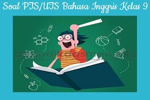 Soal PTS UTS Bahasa Inggris Kelas IX SMP MTs