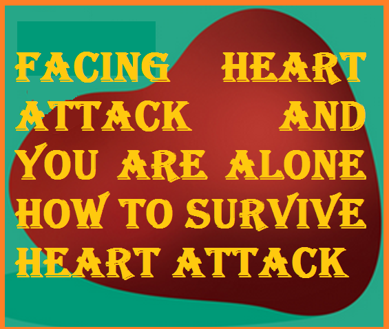 How ti survive a heart attack if alone