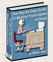 Start your own Medical Transcription at Home  Business.Say Goodbye To Your Boss - Work At Home!