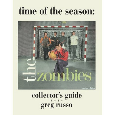 Time_Of_The_Season_The_Zombies_Collector_s_Guide,book,greg_russo,psychedelic-rocknroll,front,Colin_Blunstone,Rod_Argent