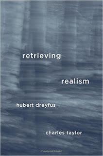 Retrieving realism / Hubert Dreyfus, Charles Taylor